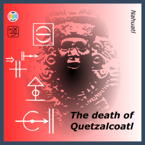 The death of Quetzalcóatl