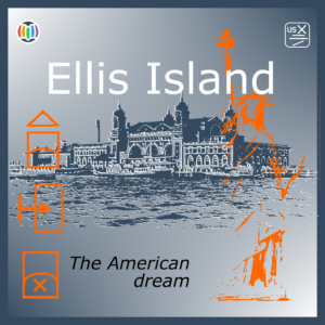 The American dream – Ellis Island